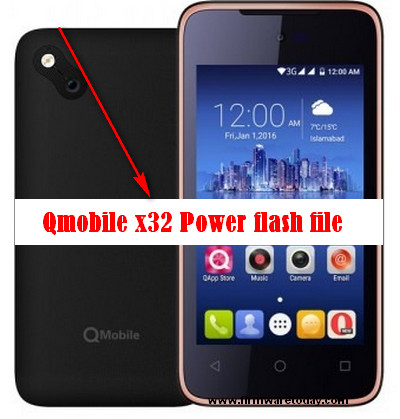 Qmobile x32 Power flash file