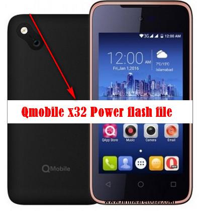 Qmobile x32 Power flash file